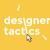 DesignerTactics