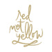 Red Met Yellow Creative
