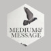 mediumandmessage