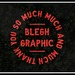 Bleghgraphic