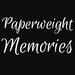 paperweightmemories