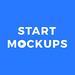 Start Mockups