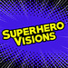 SuperheroVisions