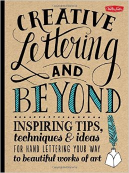 9 creative lettering and beyond by gabri joy kirkendall laura lavender julie manwaring and shauna lynn panczyszyn