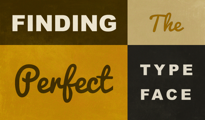 Finding The Perfect Typeface