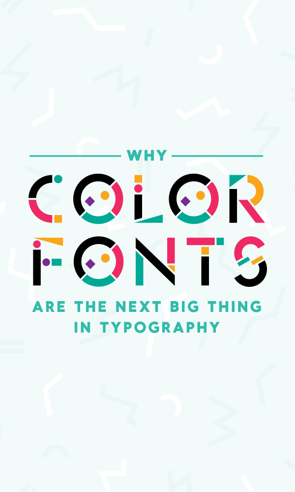 Why Color Fonts Are The Next Big Thing In Typography Creative
