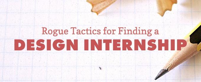 5 Rogue Tactics for Finding a Design Internship