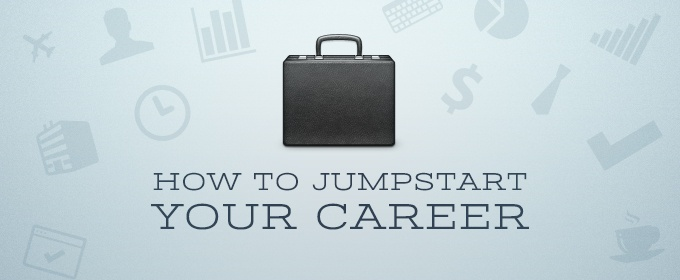 Life Hacks : How to Jumpstart Your Career