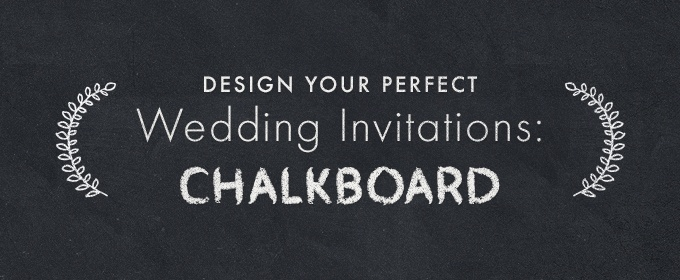 design your perfect wedding invitations chalkboard creative
