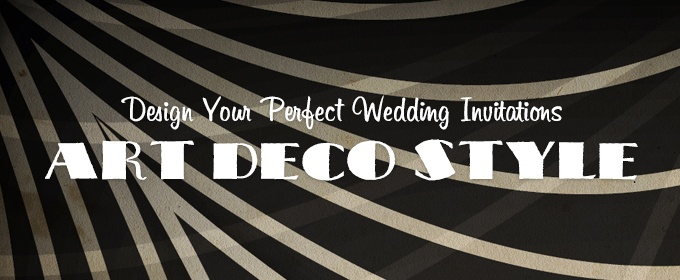 Design Your Perfect Wedding Invitations Art DecoGatsby Style