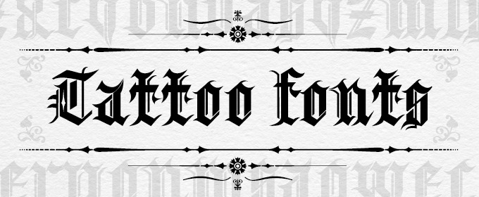 Unique Tattoo Fonts & Inspiration For 2013 ~ Creative Market Blog