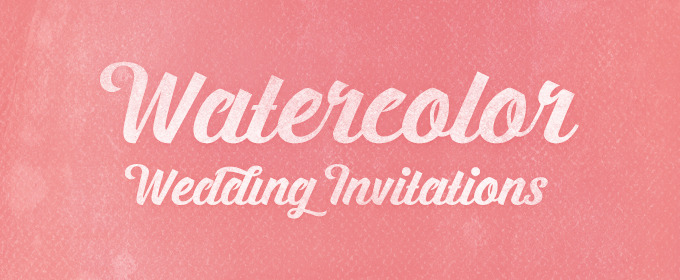 Design Your Perfect Wedding Invitations: Watercolor