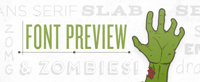 OMG Zombies! No Wait, It's New Font Previews!