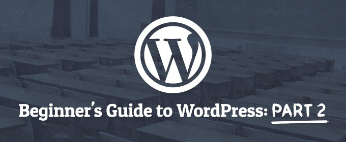The Beginner's Guide to WordPress 2013 – Part 2
