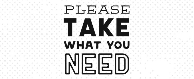 Please Take What You Need