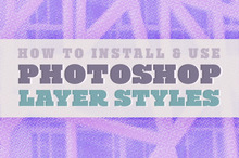 How to Install & Use Photoshop Layer Styles