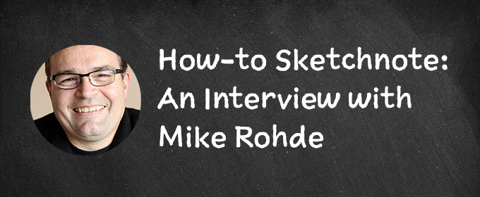 How-to Sketchnote: An Interview with Mike
