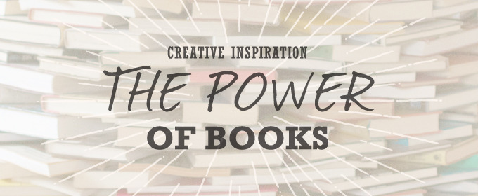 Creative Inspiration: The Power of Books