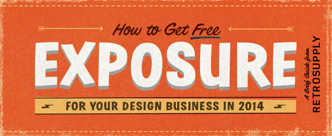 10 Ways to Get Free Exposure for your Design Business in 2014