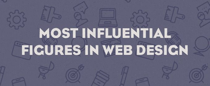 The 10 Most Influential Figures in Web Design