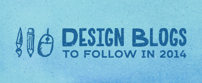 Design Blogs to Follow in 2014