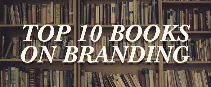 Top 10 Books on Branding