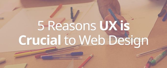 5 Reasons UX is Crucial to Web Design