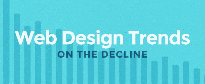 5 Web Design Trends on the Decline