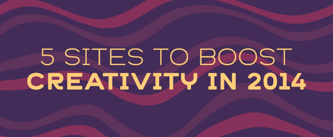 5 Sites to Boost Creativity in 2014