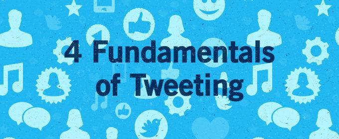 4 Fundamentals of Tweeting