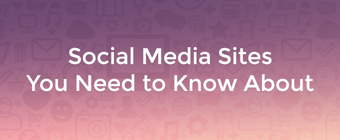 2014 Social Media Sites You Need to Know About