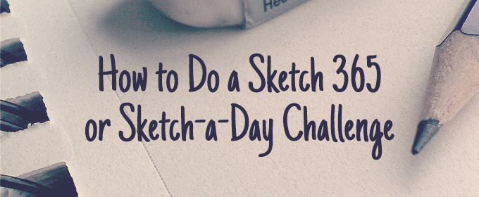 How to do a sketch 365 or sketch a day challenge for How to make creative drawings