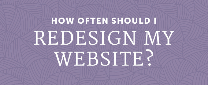 How often should I redesign my site?