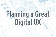 5 Tools for Planning a Great Digital UX for Your App or Platform