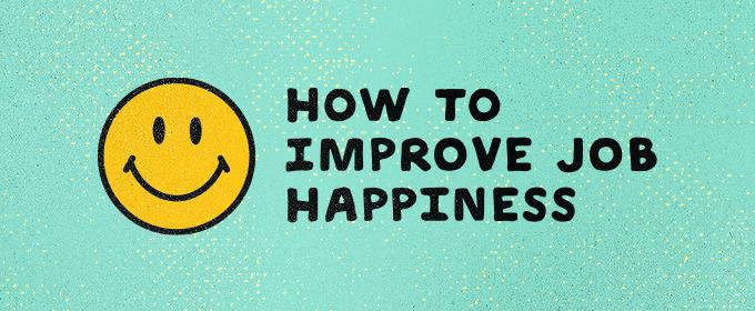 5 Ways to Improve Job Happiness