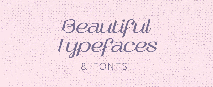 25 Beautiful Typefaces and Fonts