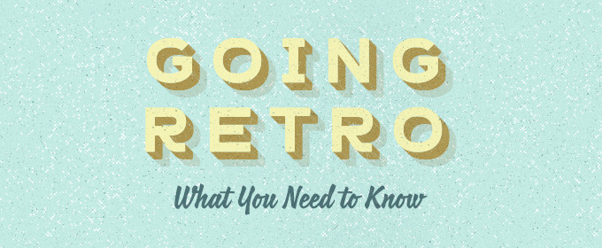 Going Retro: What You Need to Know