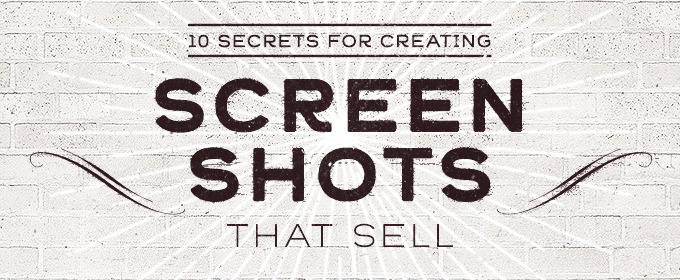 10 Secrets for Creating Screenshots that Sell