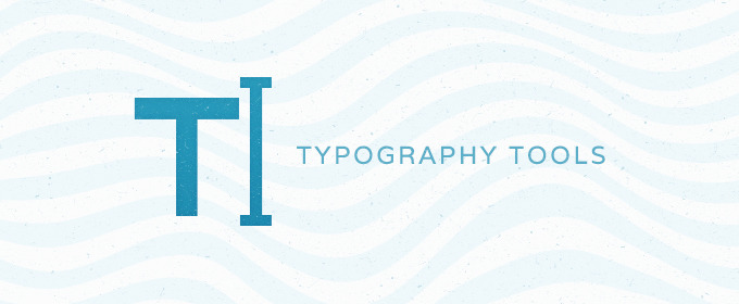 5 Typography Tools Every Designer Needs to Know