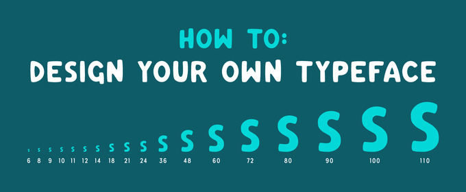 How To: Design Your Own Typeface