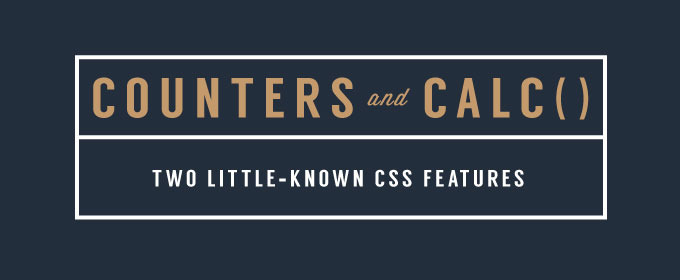 Counters and Calc(): Two Little-Known CSS Features Explained