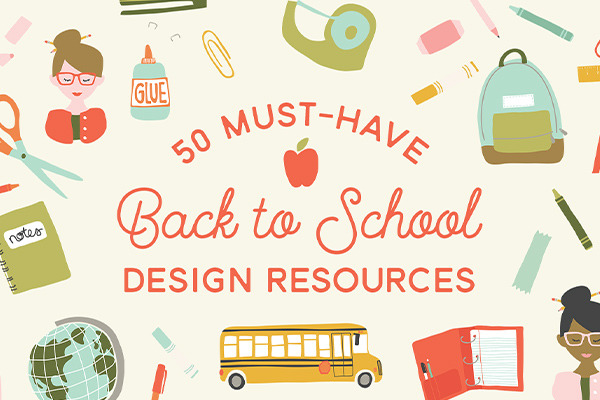 50 Must Have Back to School Design Resources