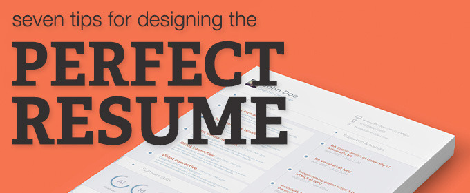 7 Tips for Designing the Perfect Resume