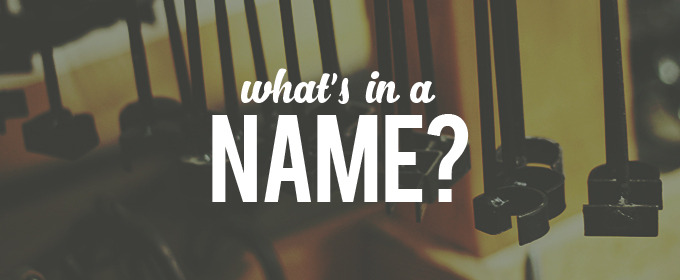 What's in a Name? Crucial Steps to Take Before Naming Your Brand or Company
