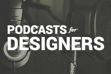The Best Podcasts for Designers in 2014