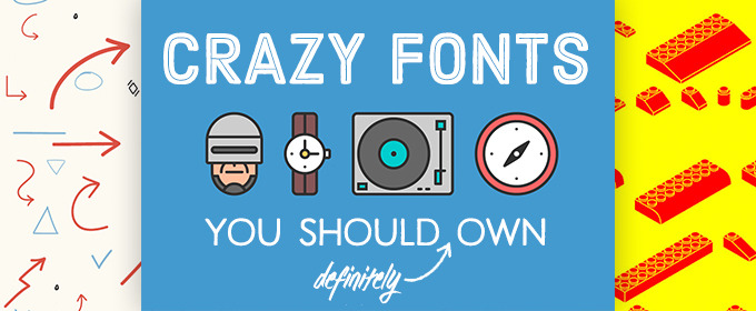 11 Weird and Crazy Fonts You Should Definitely Own
