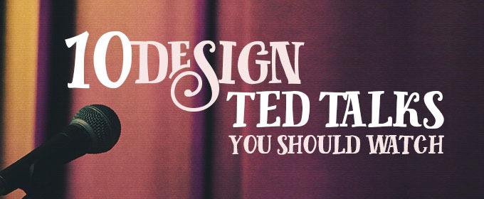 10 Design TED Talks You Should Watch
