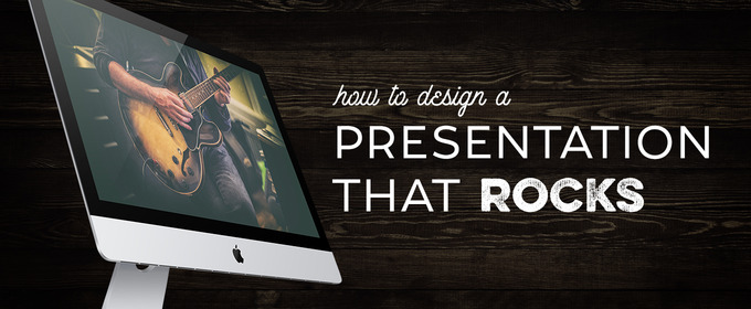 How to Design a Presentation That Rocks