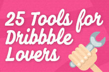 25 Tools for Dribbble Lovers