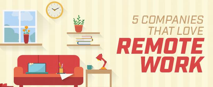 5 Forward-Thinking Tech Companies That Love Remote Work